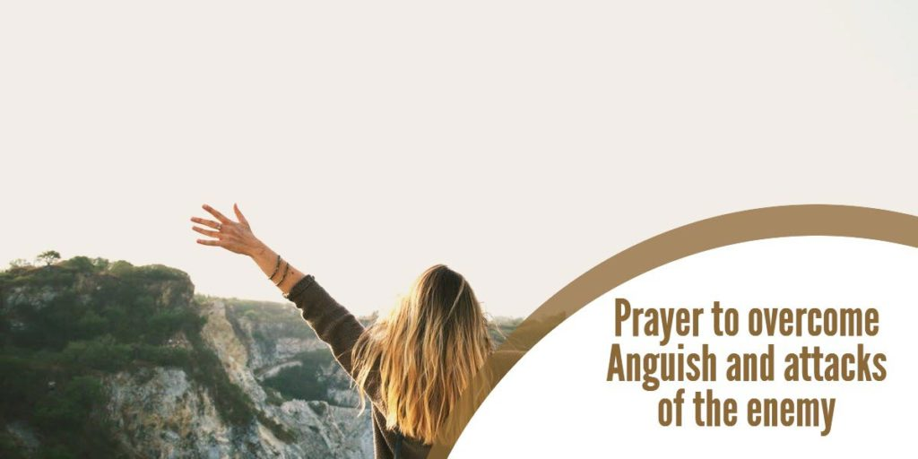 Prayer to overcome Anguish and attacks of the enemy