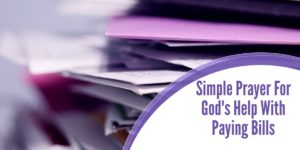 Simple Prayer for God's help with paying bills