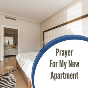 Prayer for my new apartment