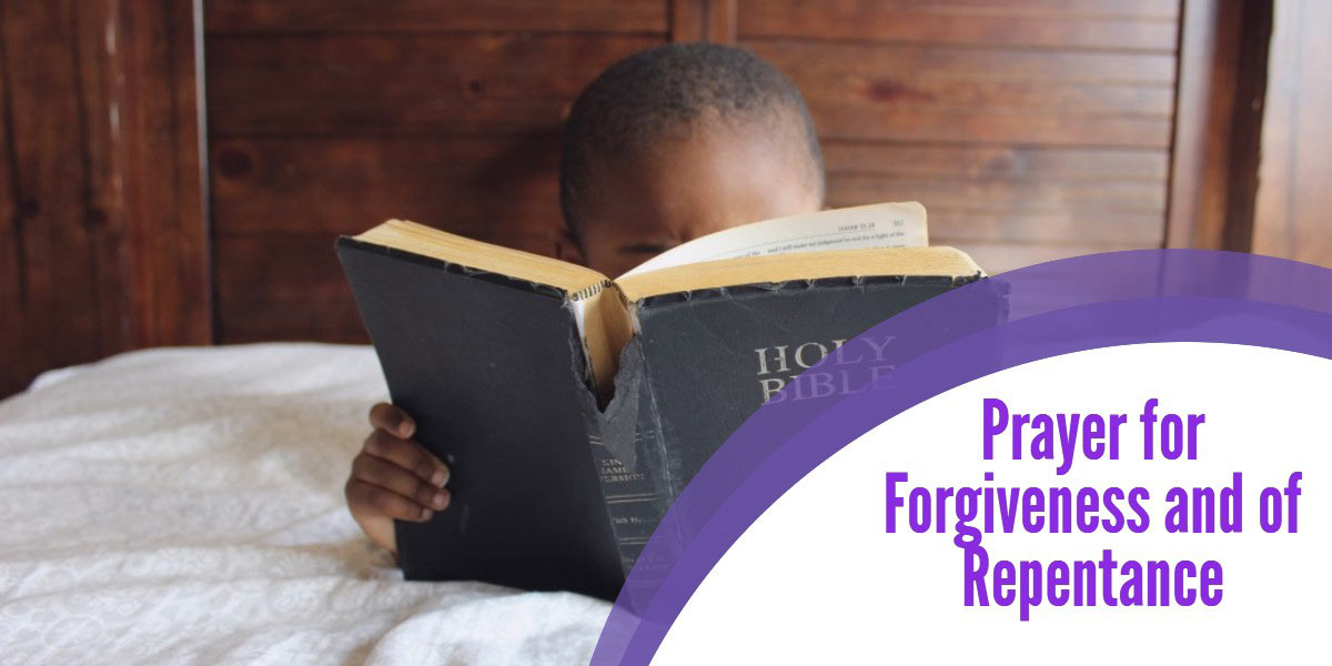 A Prayer for Forgiveness and of Repentance