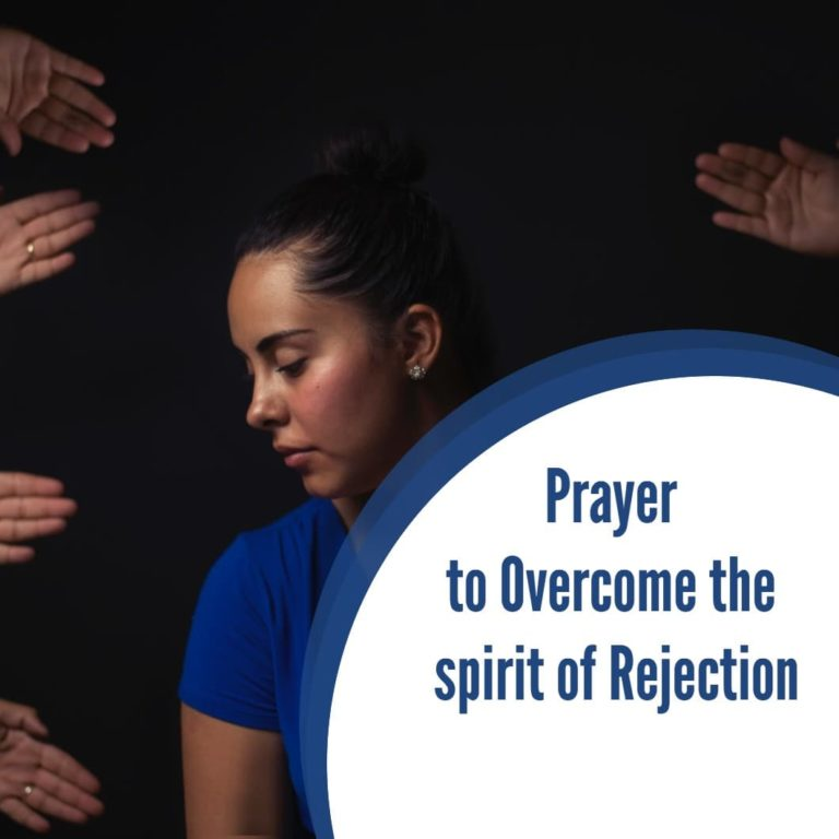 Prayer to Overcome the spirit of Rejection