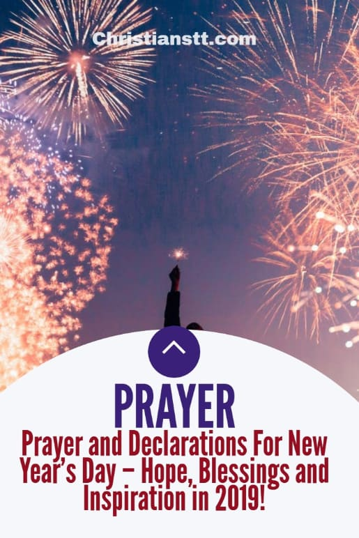 Prayer and declarations For New Year's Day – Hope, blessings and inspiration in 2019!