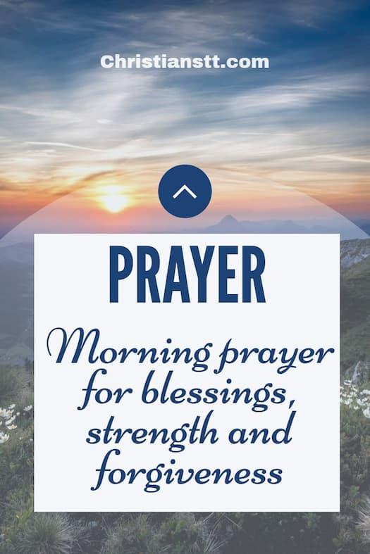 Morning prayer for blessings, strength and forgiveness