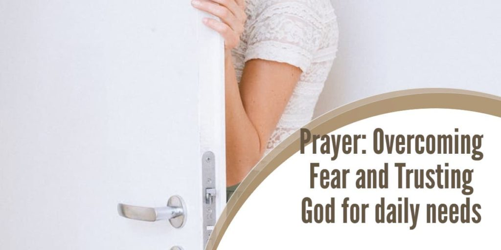 Prayer: Overcoming Fear and Trusting God for daily needs