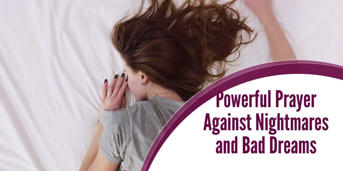 Powerful Prayer Against Nightmares and Bad Dreams