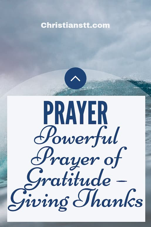 Powerful Prayer of Gratitude – Giving Thanks