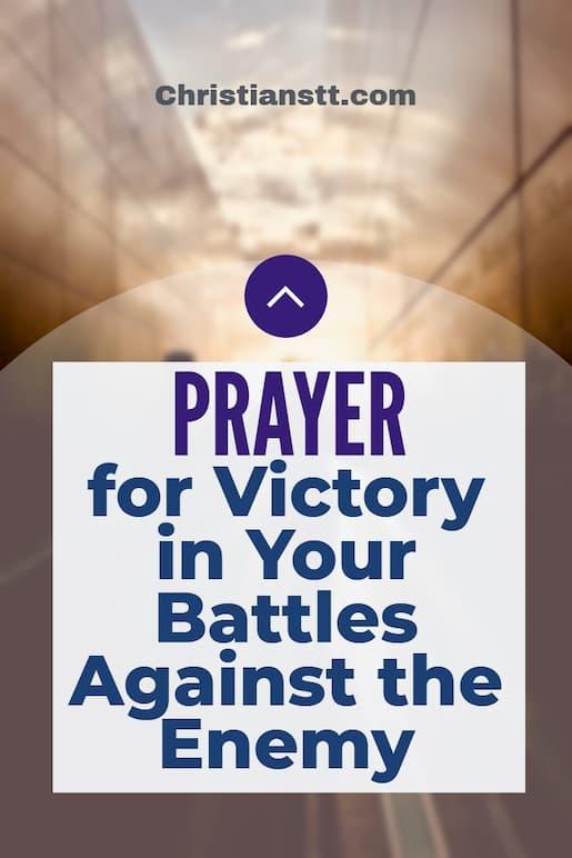 PRAYER: BATTLES AGAINST THE ENEMY