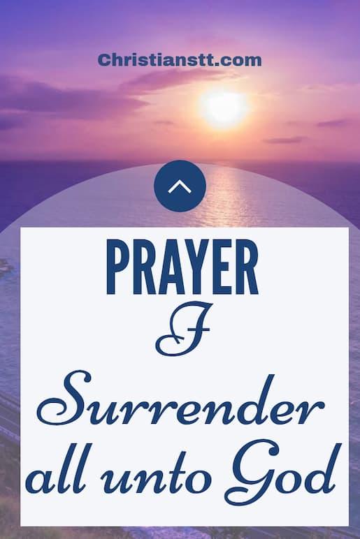 Prayer – I Surrender all unto God