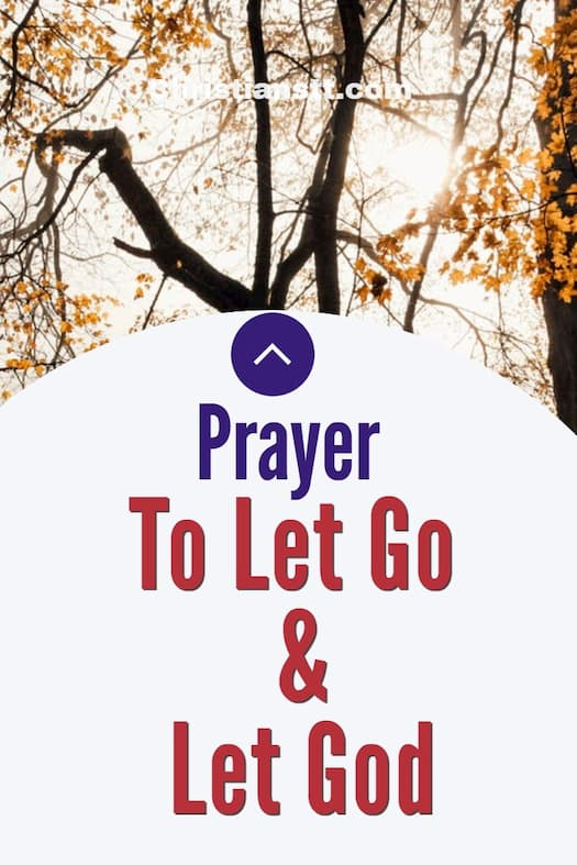 Spiritual Warfare Prayer To Let Go and Let God