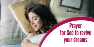 Prayer for God to revive your dreams