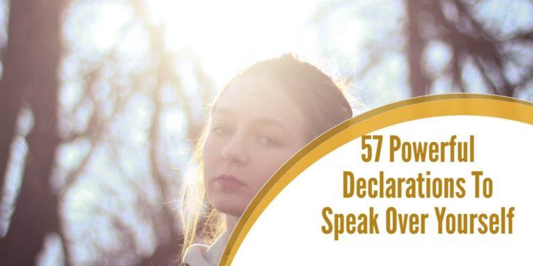 57 Powerful Declarations To Speak Over Yourself