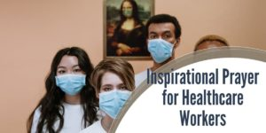 Inspirational Prayer for Healthcare Workers