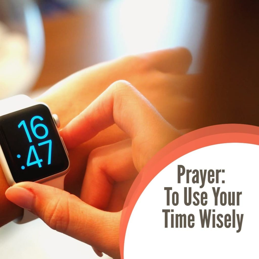 Prayer to use your time wisely