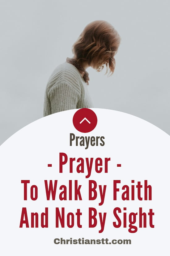 Prayer To Walk By Faith And Not By Sight