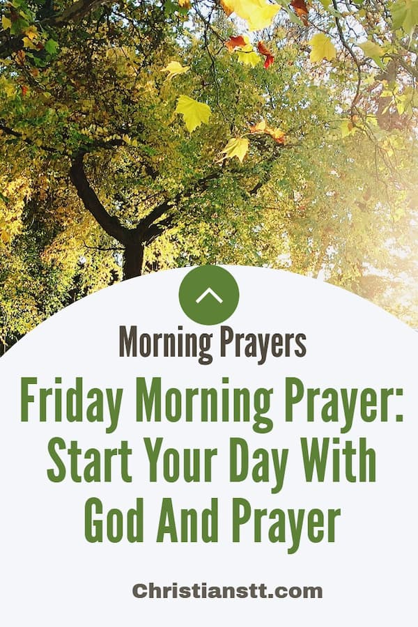 Friday Prayer: Start Your Day and Weekend with God and Prayer