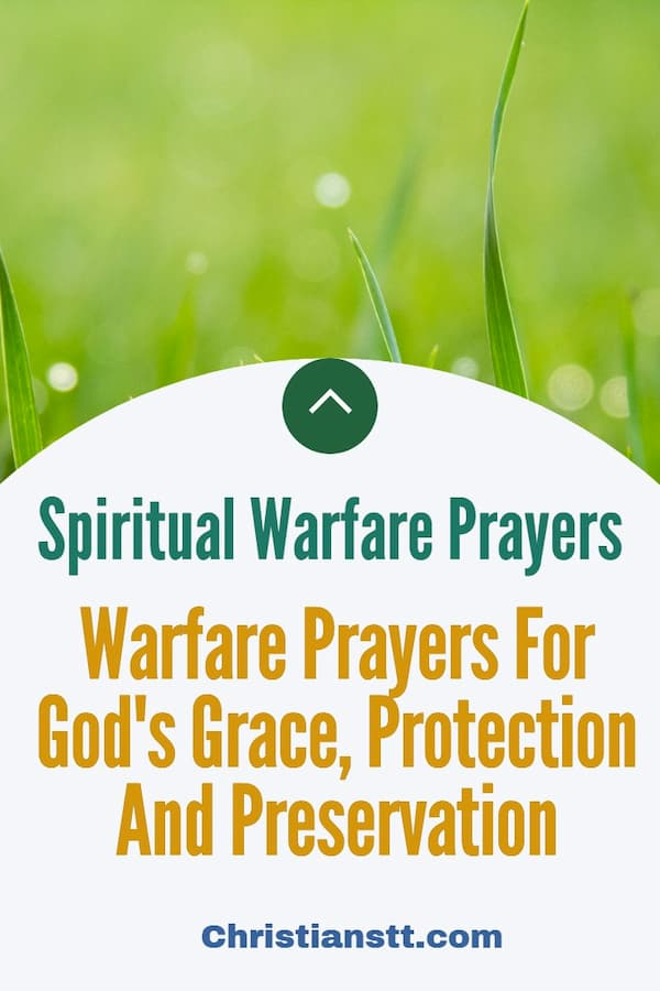 Warfare Prayers For God's Grace, Protection And Preservation