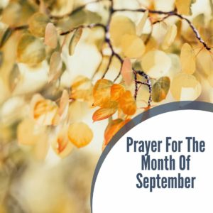 Prayer For The Month Of September