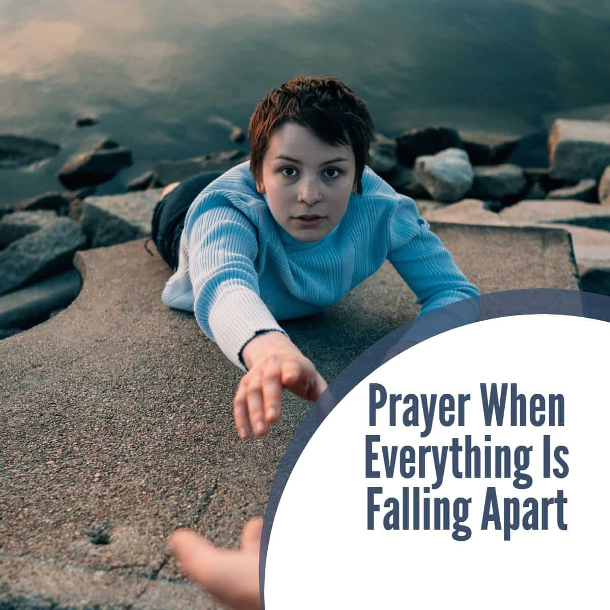 Prayer When Everything Is Falling Apart