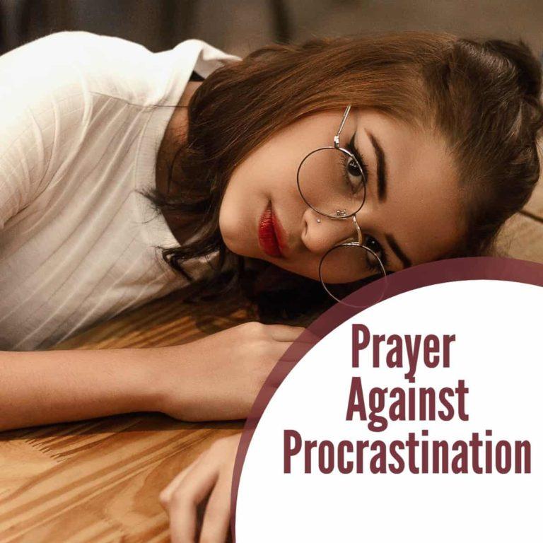 Warfare Prayer Against Procrastination