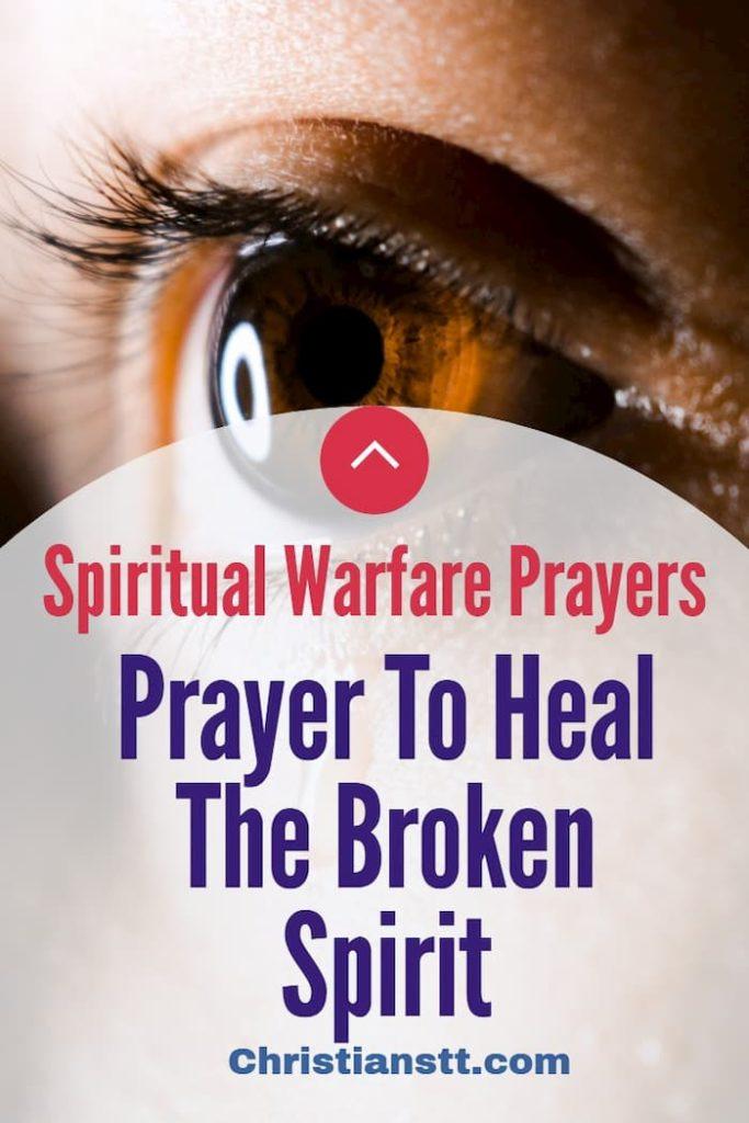 Warfare Prayer To Heal The Broken Spirit