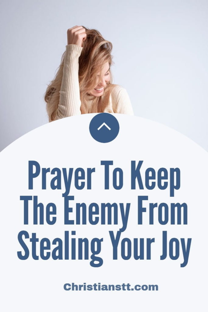 Prayer To Keep The Enemy From Stealing Your Joy