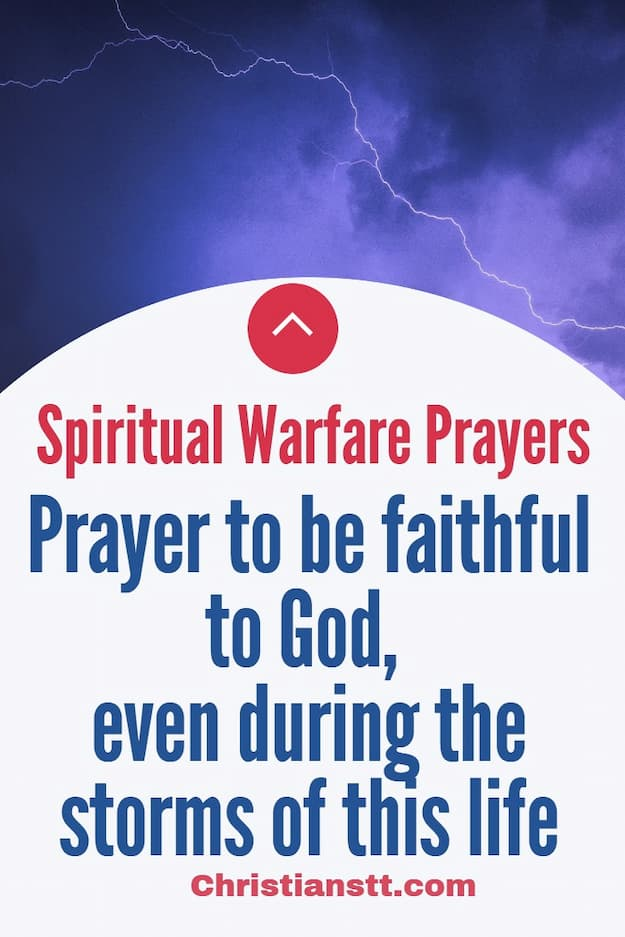 Prayer - be faithful to God, even during the storms of this life